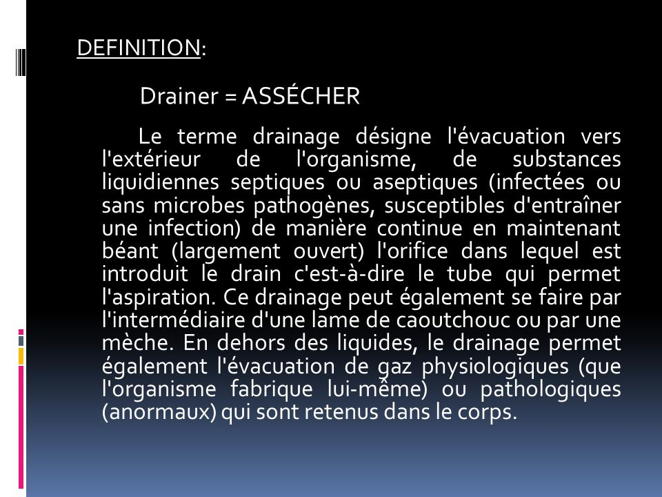 Drainer = ASSÉCHER DEFINITION: