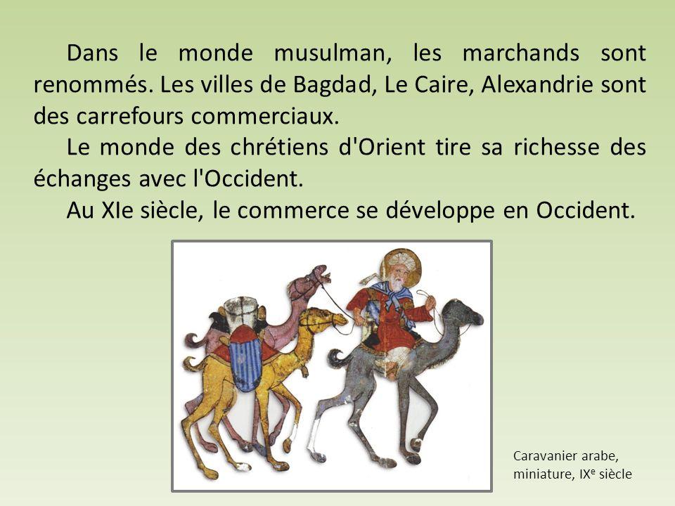 Au XIe siècle, le commerce se développe en Occident.