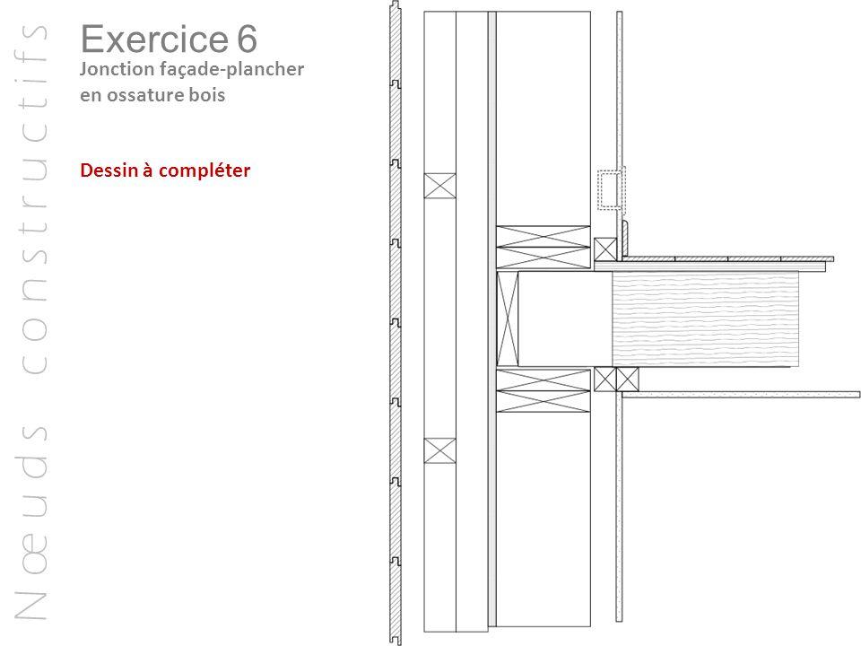 N œ u d s c o n s t r u c t i f s Exercice 6 Jonction façade-plancher