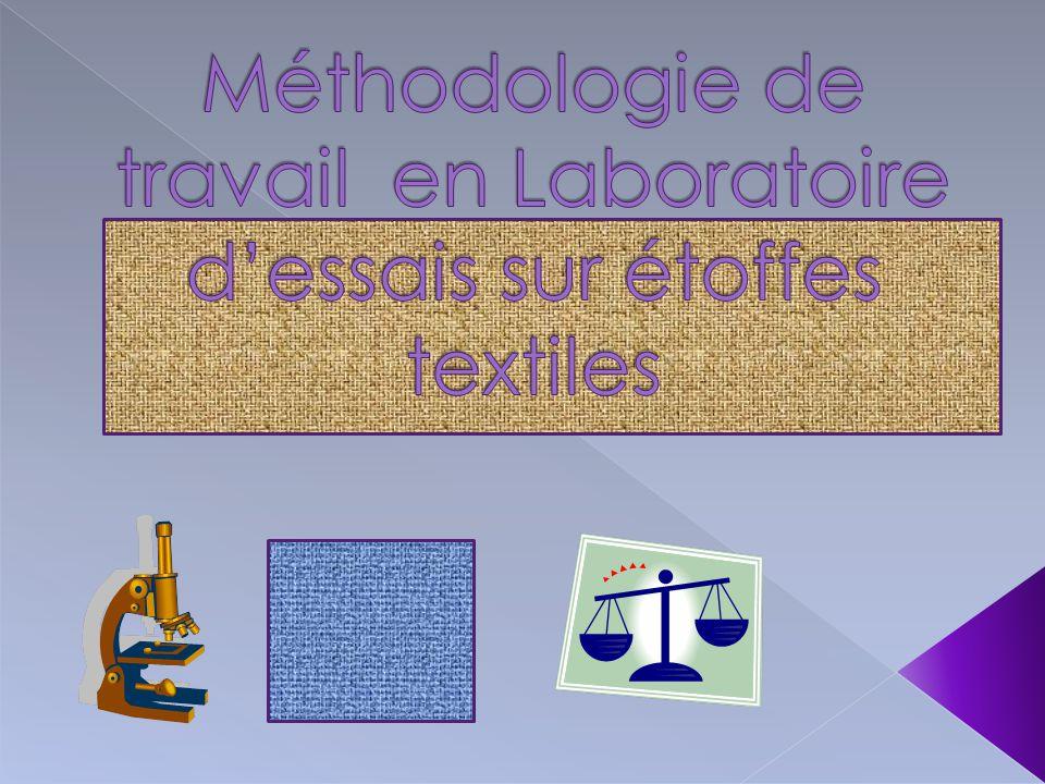 Méthodologie de travail en Laboratoire d'essais sur étoffes textiles