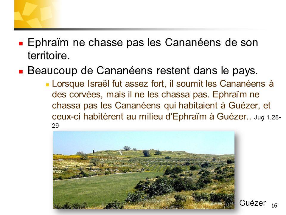 Ephraïm ne chasse pas les Cananéens de son territoire.