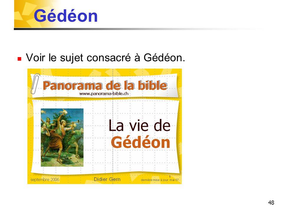 Gédéon Voir le sujet consacré à Gédéon.
