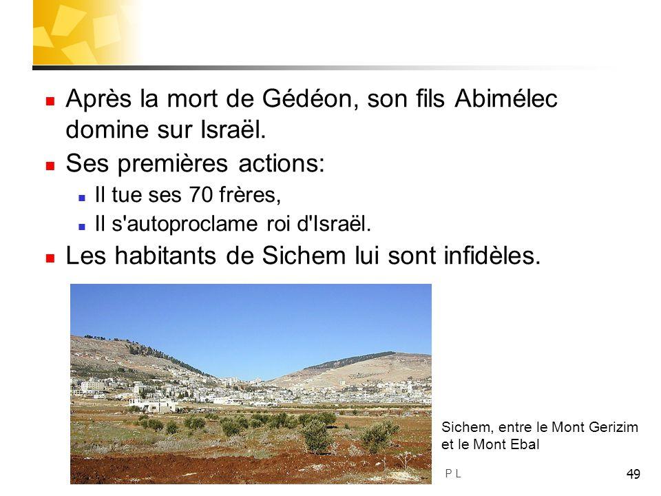 Après la mort de Gédéon, son fils Abimélec domine sur Israël.