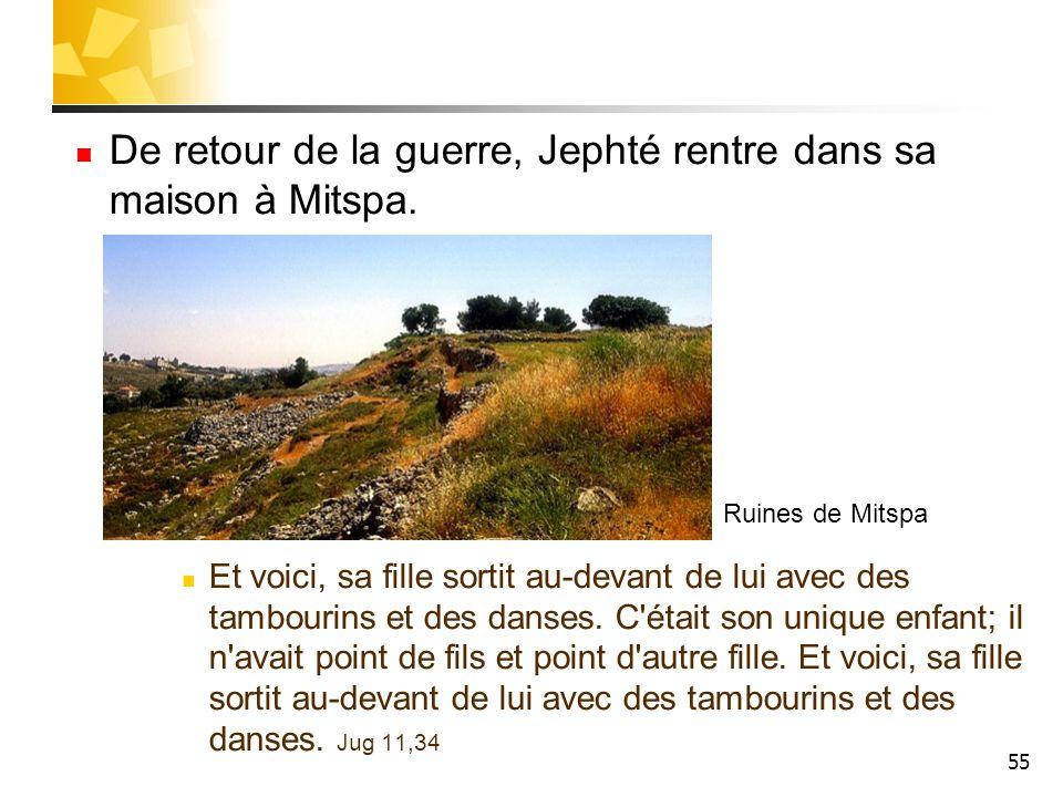 De retour de la guerre, Jephté rentre dans sa maison à Mitspa.
