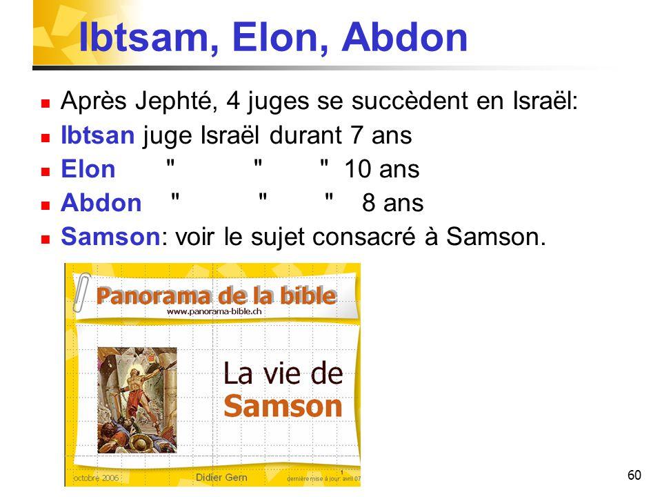 Ibtsam, Elon, Abdon Après Jephté, 4 juges se succèdent en Israël: