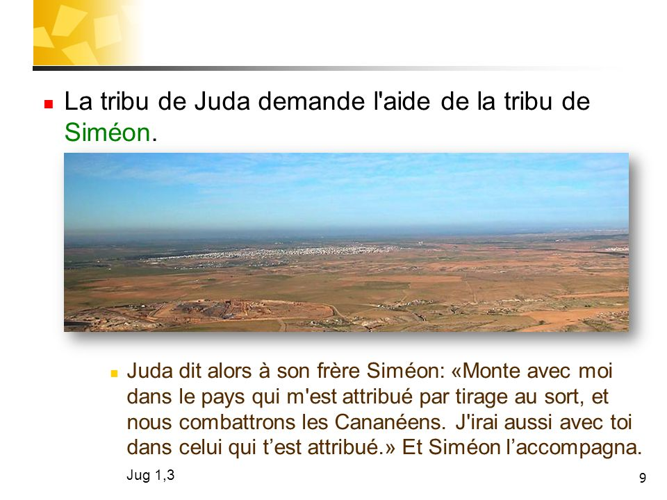 La tribu de Juda demande l aide de la tribu de Siméon.