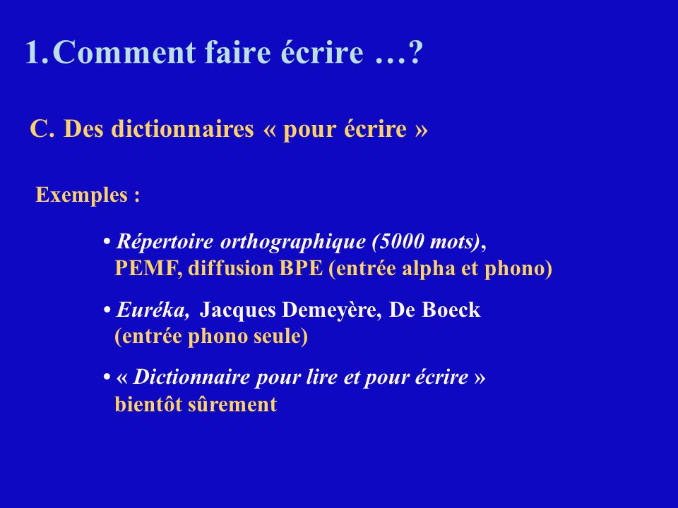 Comment faire écrire … C. Des dictionnaires « pour écrire »