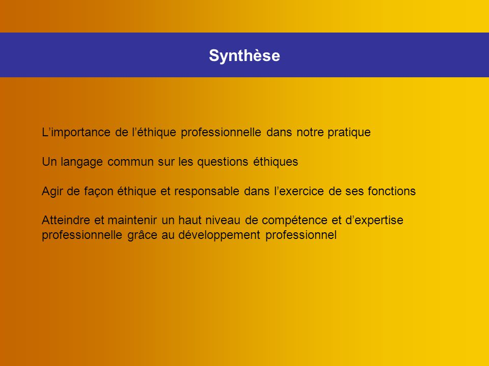 Synthèse L'importance de l'éthique professionnelle dans notre pratique