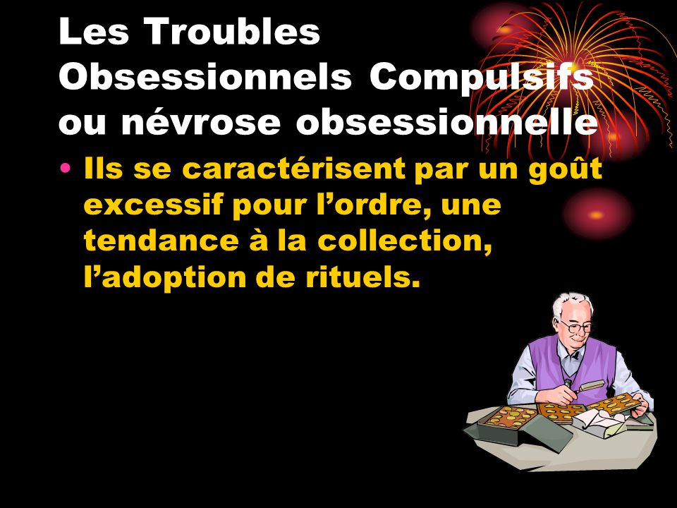 Les Troubles Obsessionnels Compulsifs ou névrose obsessionnelle