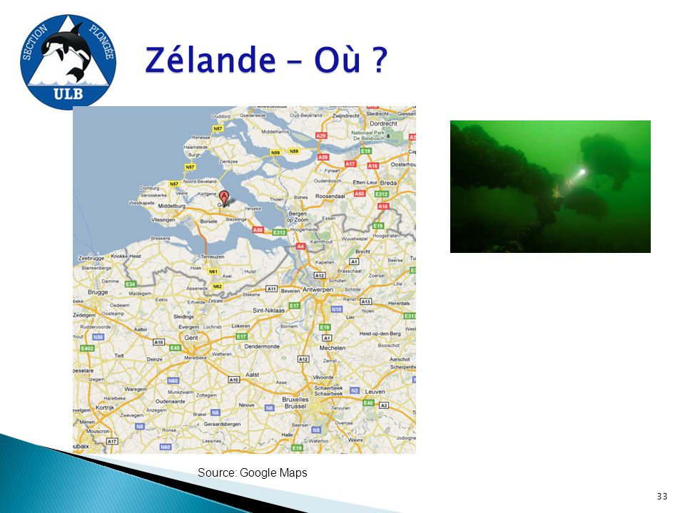 Zélande – Où Source: Google Maps