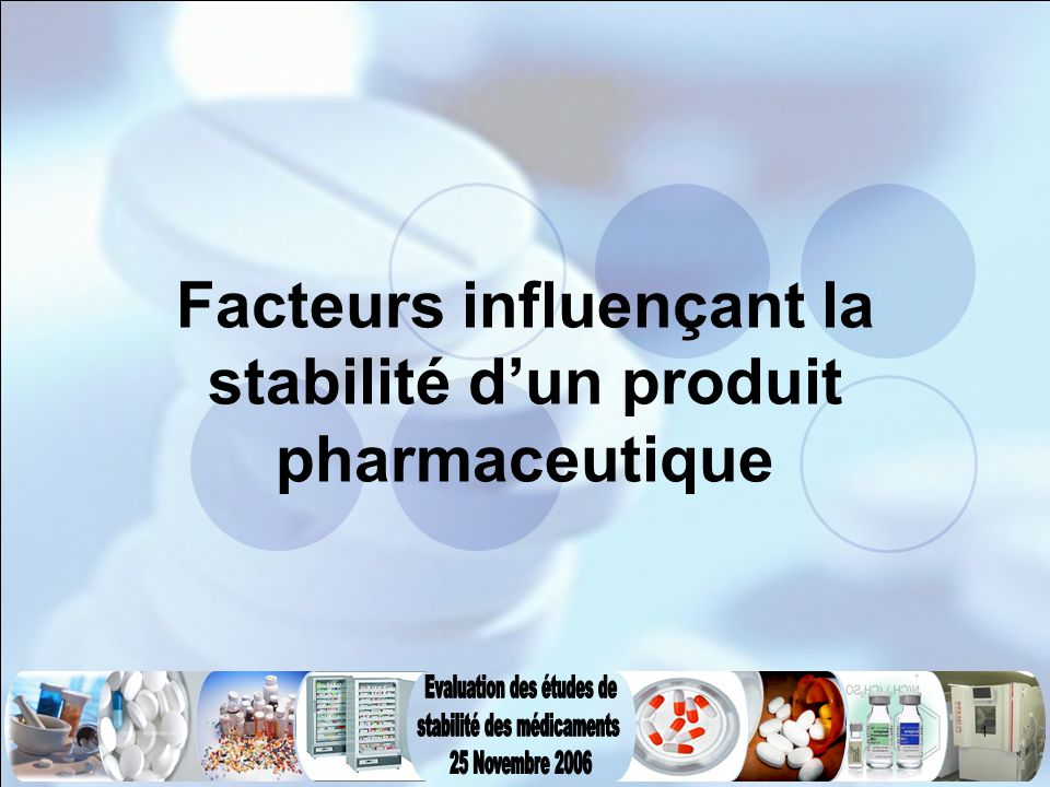 Facteurs influençant la stabilité d'un produit pharmaceutique