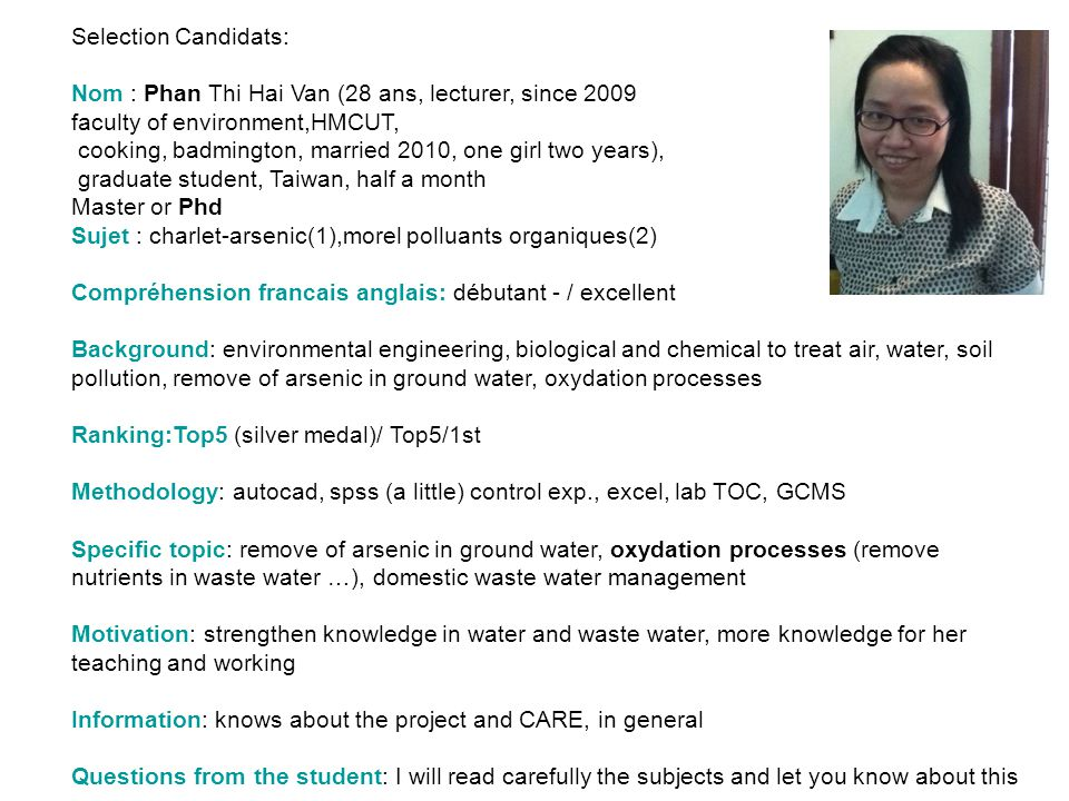 Selection Candidats: Nom : Phan Thi Hai Van (28 ans, lecturer, since 2009. faculty of environment,HMCUT,
