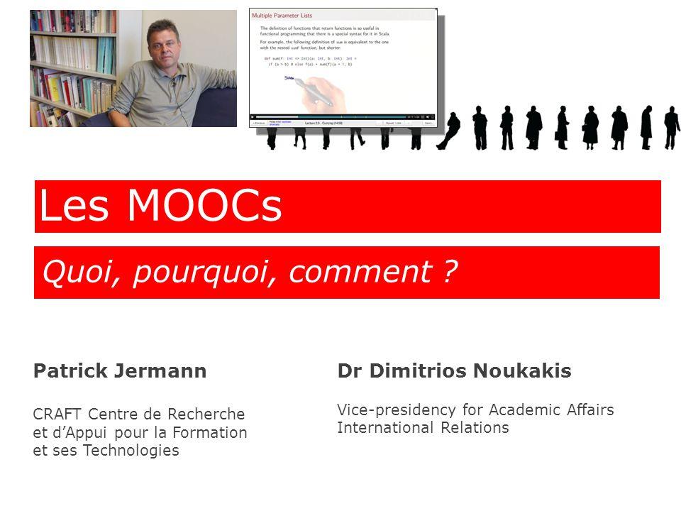 Les MOOCs Quoi, pourquoi, comment Patrick Jermann