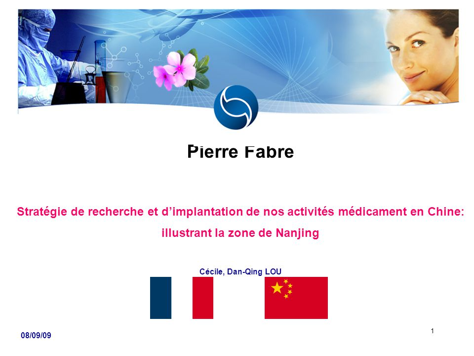 Pierre Fabre Stratégie de recherche et d'implantation de nos activités médicament en Chine: illustrant la zone de Nanjing Cécile, Dan-Qing LOU