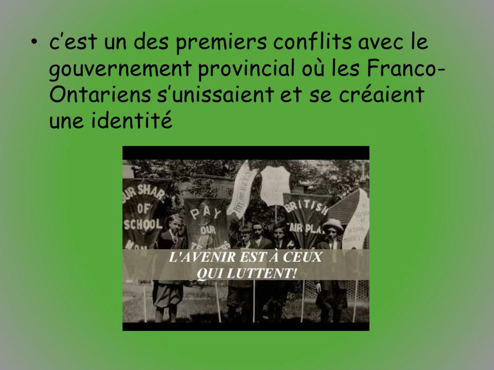 c'est un des premiers conflits avec le gouvernement provincial où les Franco-Ontariens s'unissaient et se créaient une identité