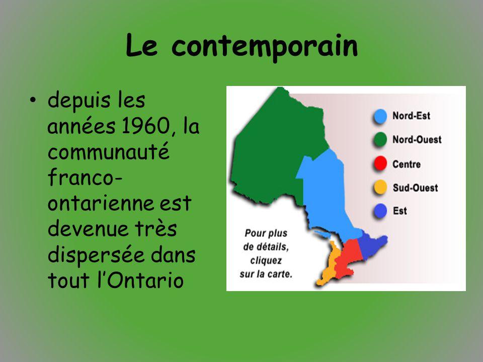 Le contemporain depuis les années 1960, la communauté franco-ontarienne est devenue très dispersée dans tout l'Ontario.
