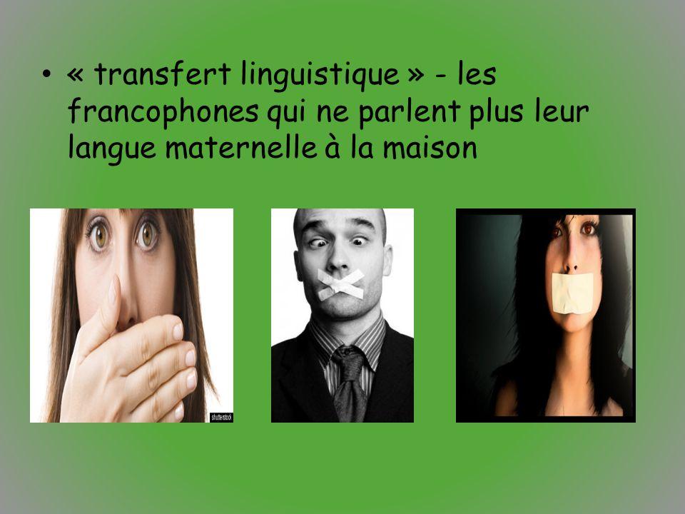« transfert linguistique » - les francophones qui ne parlent plus leur langue maternelle à la maison