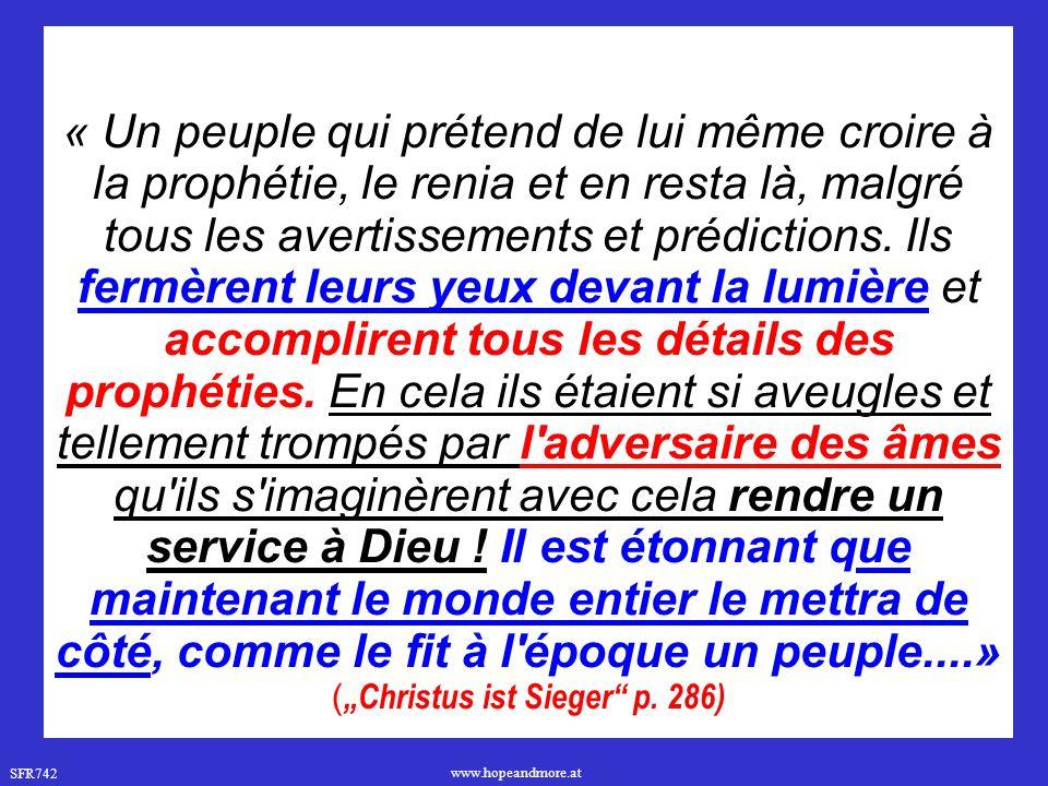 « Un peuple qui prétend de lui même croire à la prophétie, le renia et en resta là, malgré tous les avertissements et prédictions.