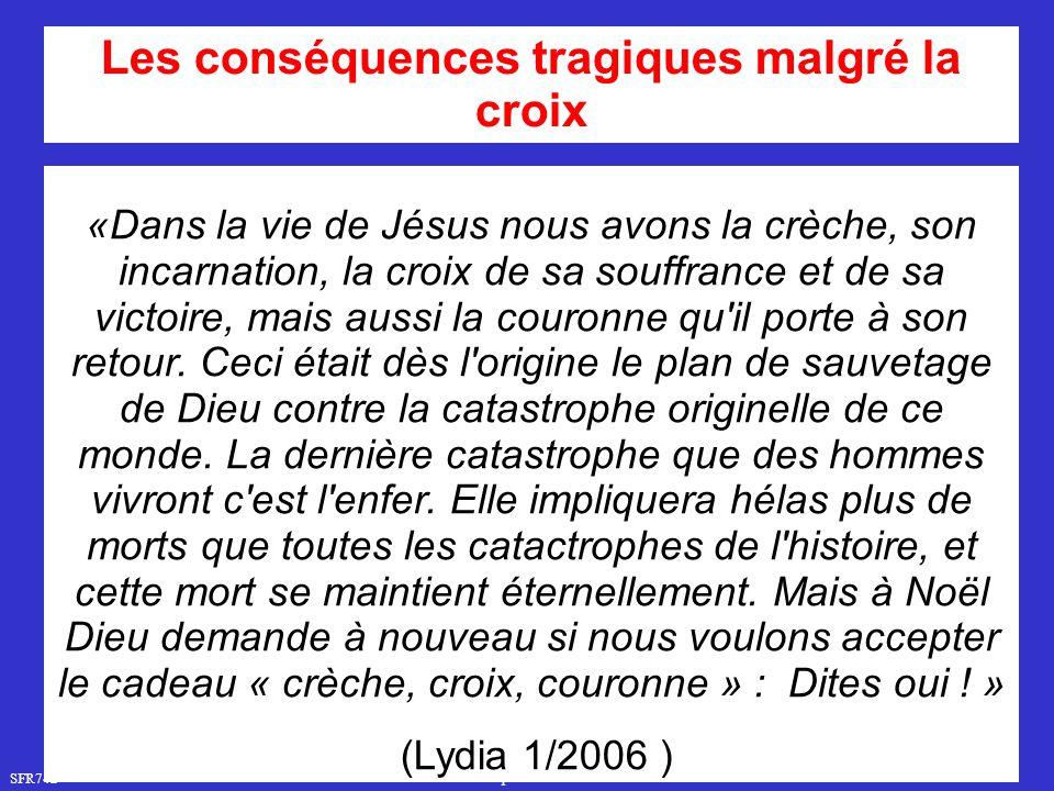 Les conséquences tragiques malgré la croix