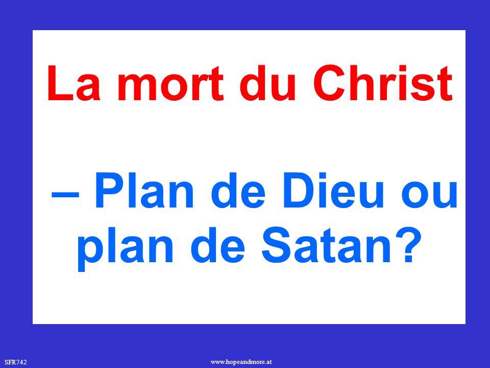 – Plan de Dieu ou plan de Satan