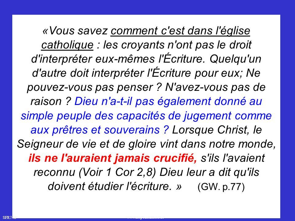 «Vous savez comment c est dans l église catholique : les croyants n ont pas le droit d interpréter eux-mêmes l Écriture.
