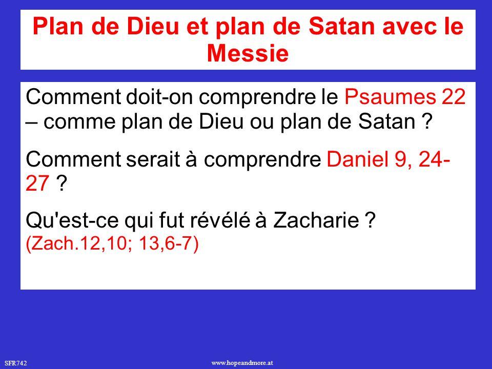 Plan de Dieu et plan de Satan avec le Messie