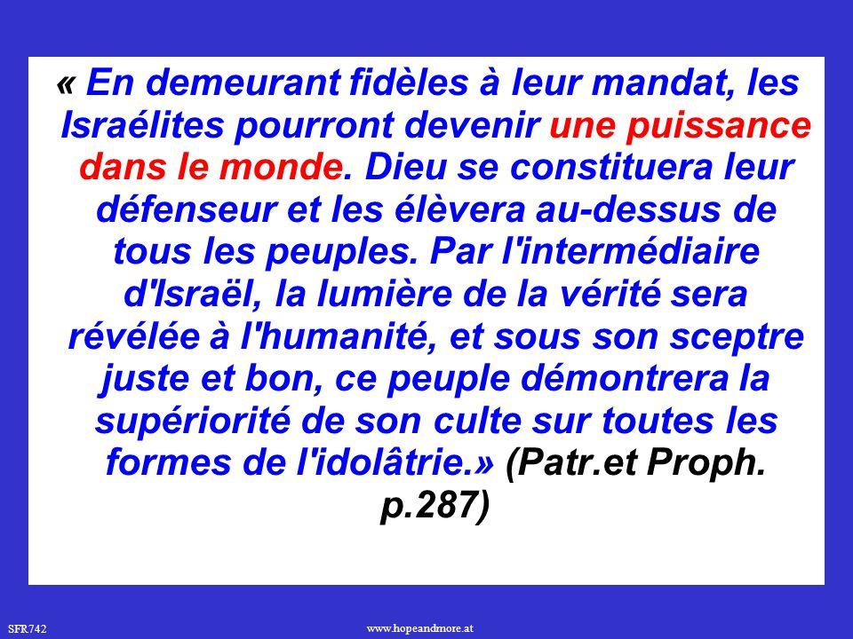 « En demeurant fidèles à leur mandat, les Israélites pourront devenir une puissance dans le monde.
