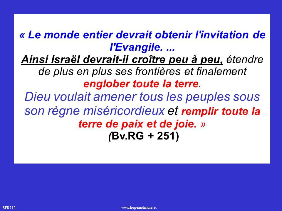 « Le monde entier devrait obtenir l invitation de l Evangile. ...