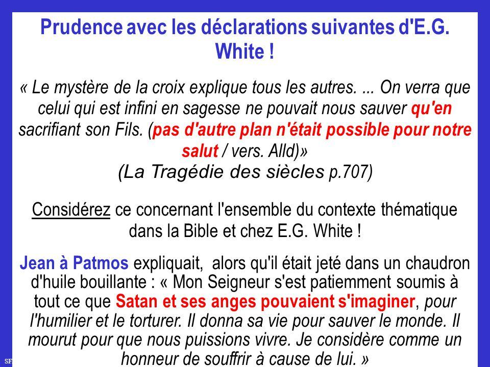Prudence avec les déclarations suivantes d E.G. White !