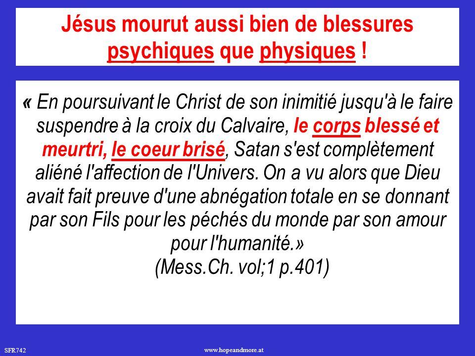 Jésus mourut aussi bien de blessures psychiques que physiques !