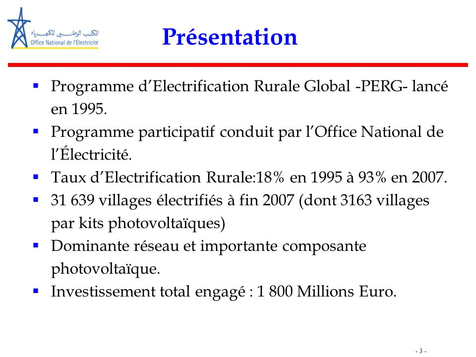 Présentation Programme d'Electrification Rurale Global -PERG- lancé en 1995. Programme participatif conduit par l'Office National de l'Électricité.