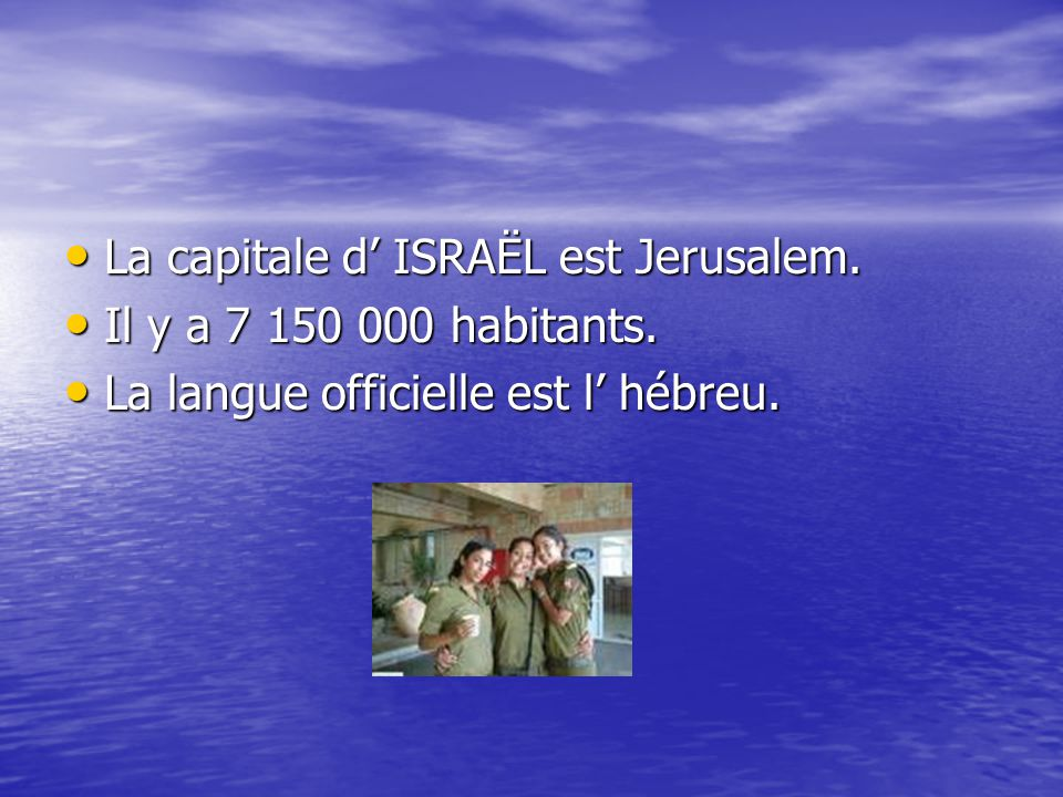La capitale d' ISRAËL est Jerusalem.