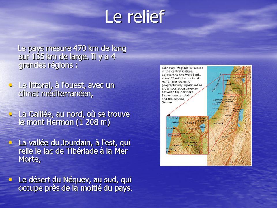 Le relief Le pays mesure 470 km de long sur 135 km de large. Il y a 4 grandes régions : Le littoral, à l ouest, avec un climat méditerranéen,
