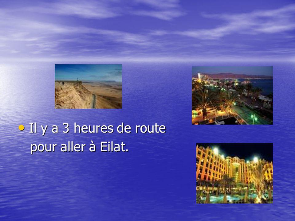 Il y a 3 heures de route pour aller à Eilat.