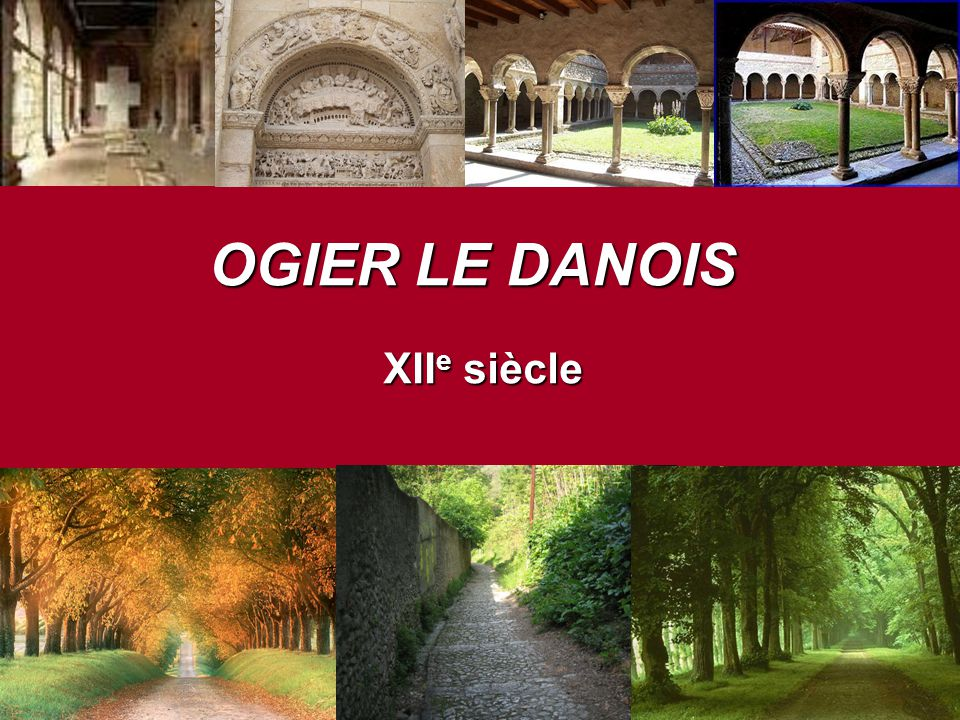 OGIER LE DANOIS XIIe siècle