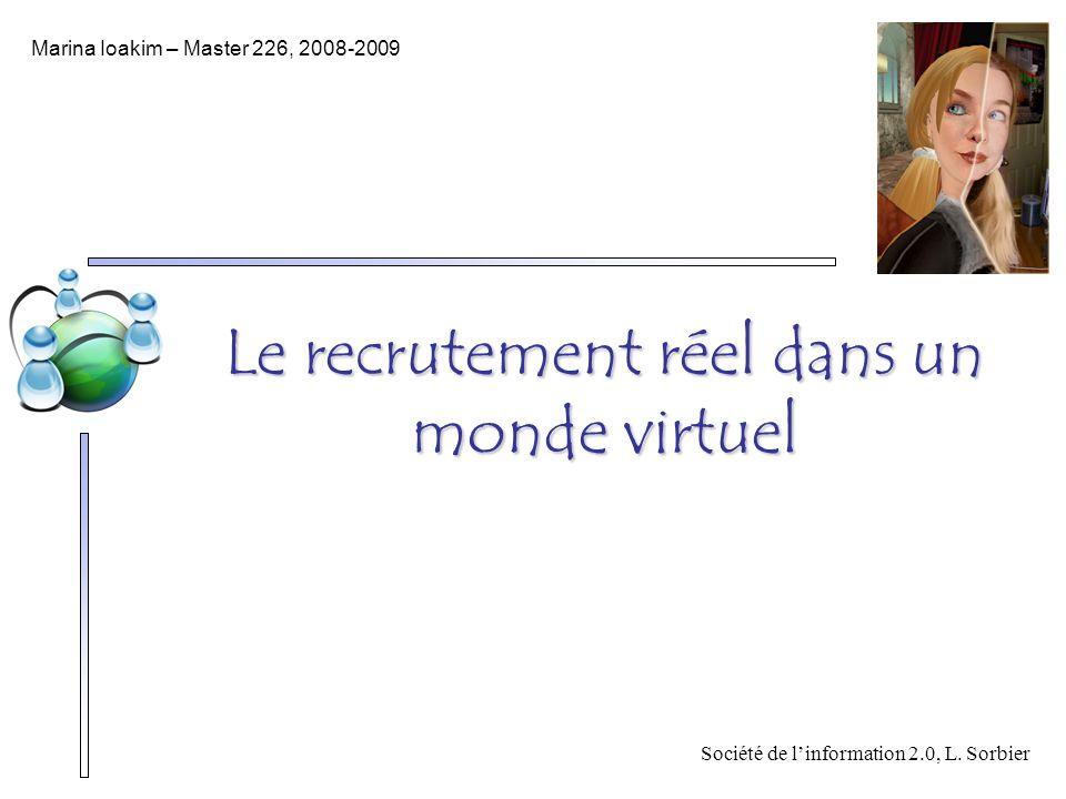 Le recrutement réel dans un monde virtuel