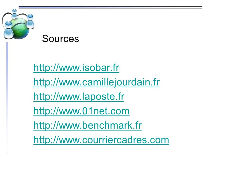 Sources http://www.isobar.fr. http://www.camillejourdain.fr. http://www.laposte.fr. http://www.01net.com.