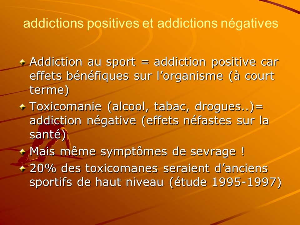 addictions positives et addictions négatives