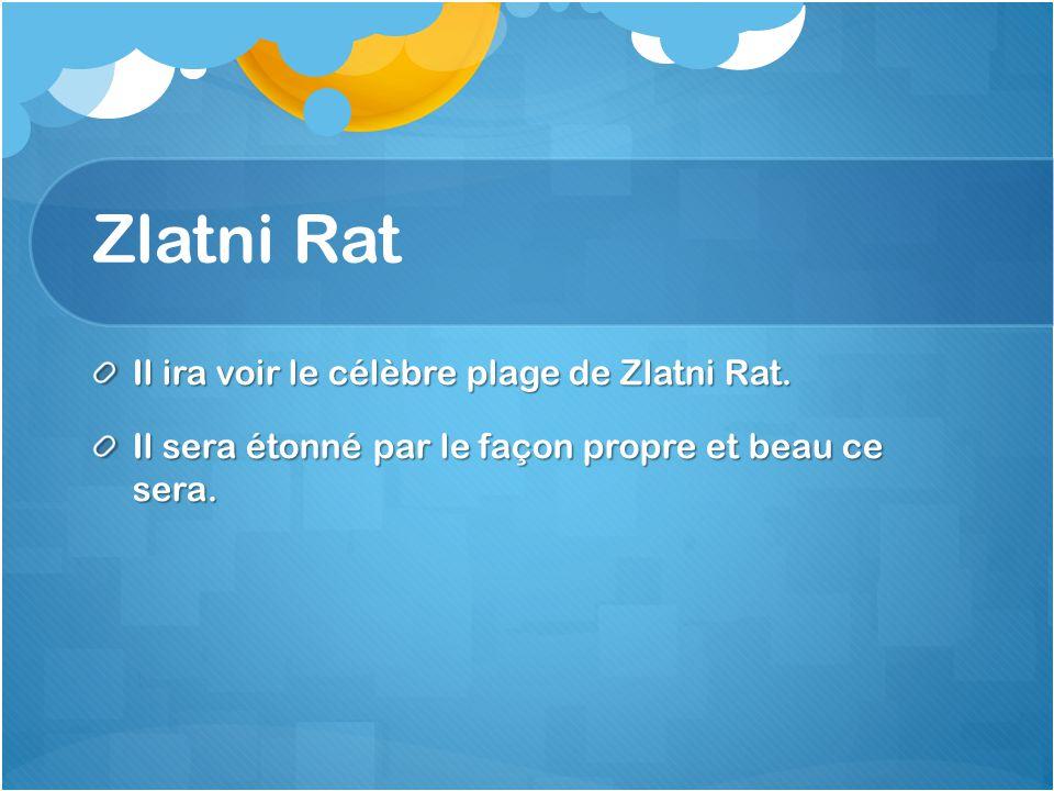 Zlatni Rat Il ira voir le célèbre plage de Zlatni Rat.