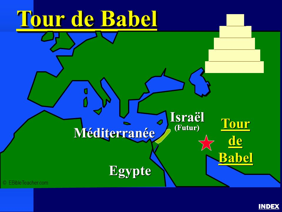 Tour de Babel Israël Tour de Méditerranée Babel Egypte (Futur) INDEX