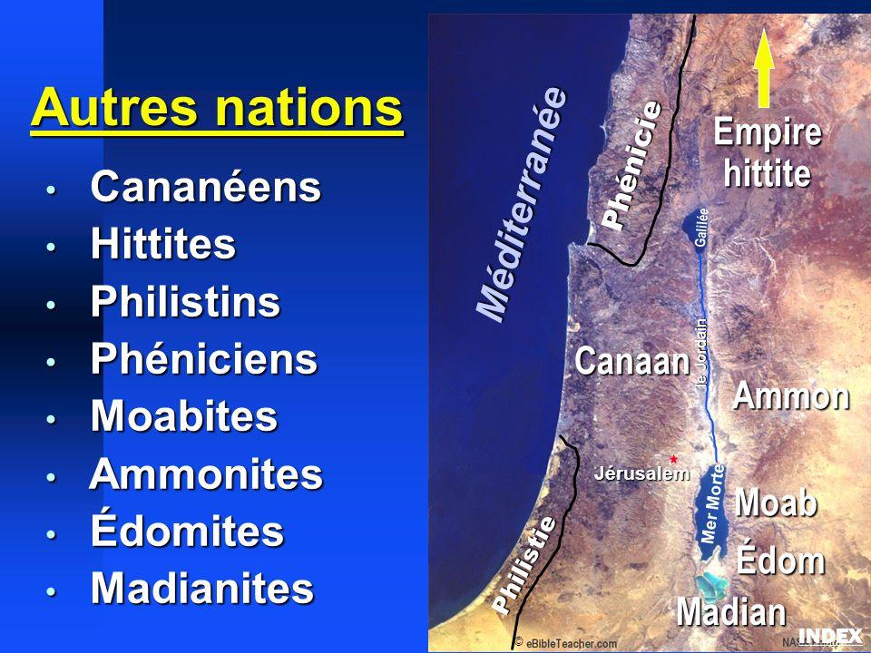 Autres nations Cananéens Hittites Philistins Phéniciens Moabites