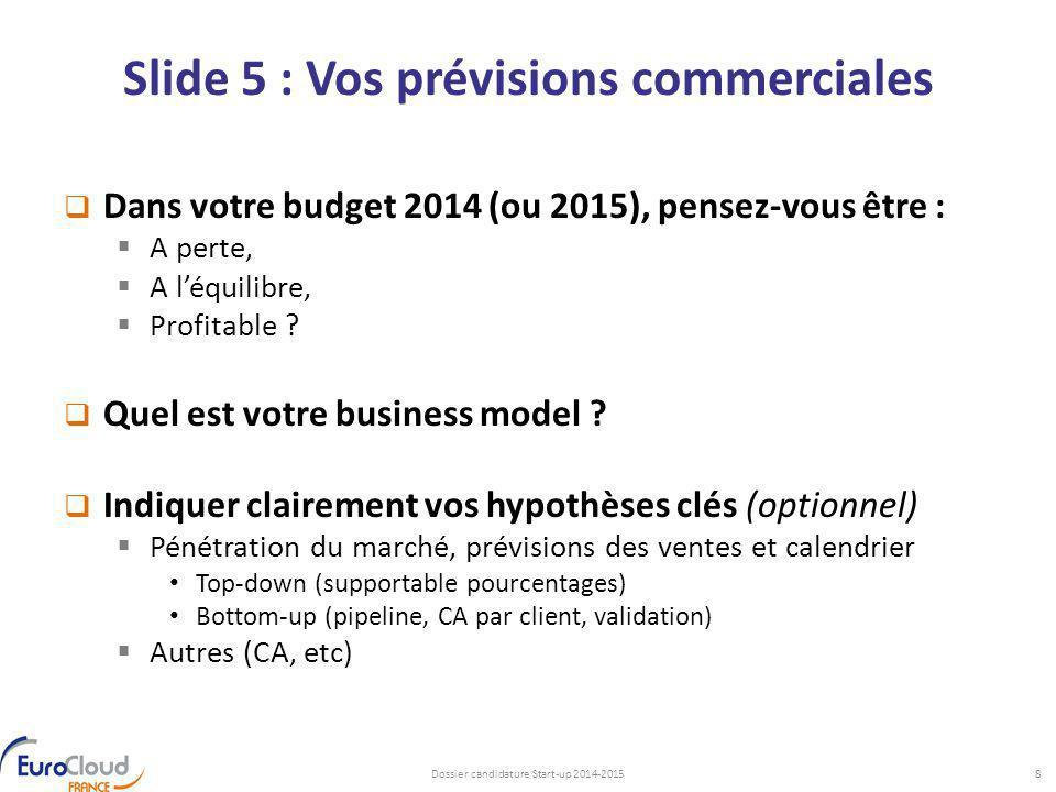 Slide 5 : Vos prévisions commerciales