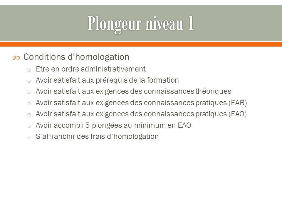 Plongeur niveau 1 Conditions d'homologation