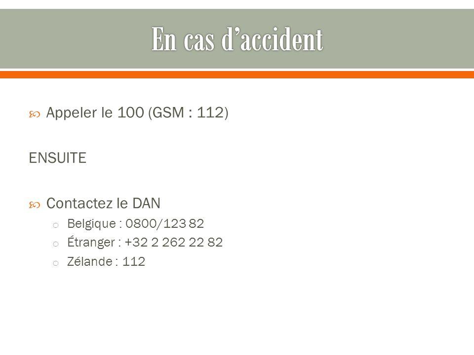 En cas d'accident Appeler le 100 (GSM : 112) ENSUITE Contactez le DAN