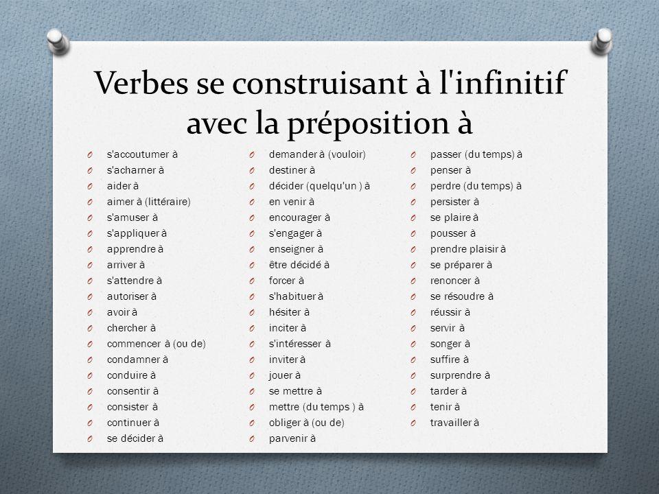 Verbes se construisant à l infinitif avec la préposition à