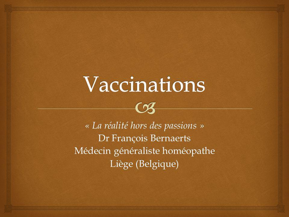 Vaccinations « La réalité hors des passions » Dr François Bernaerts