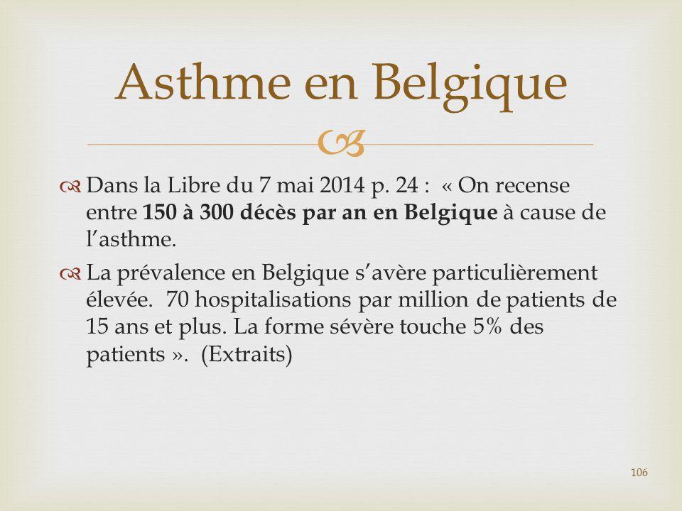 Asthme en Belgique Dans la Libre du 7 mai 2014 p. 24 : « On recense entre 150 à 300 décès par an en Belgique à cause de l'asthme.