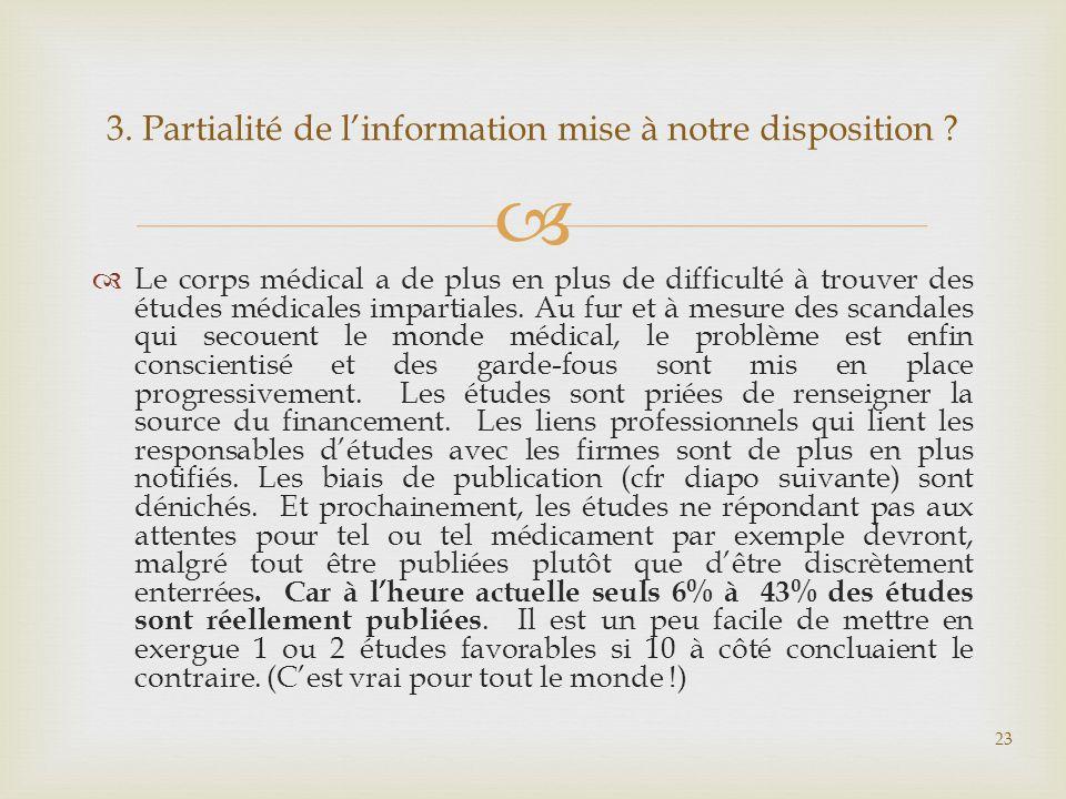 3. Partialité de l'information mise à notre disposition