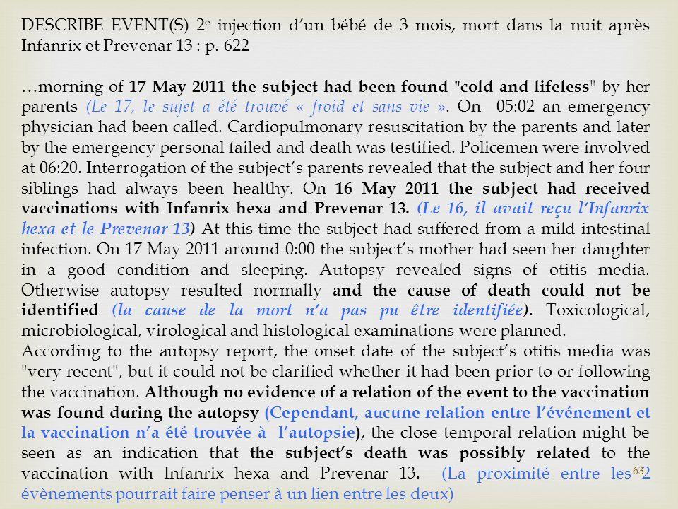 DESCRIBE EVENT(S) 2e injection d'un bébé de 3 mois, mort dans la nuit après Infanrix et Prevenar 13 : p. 622