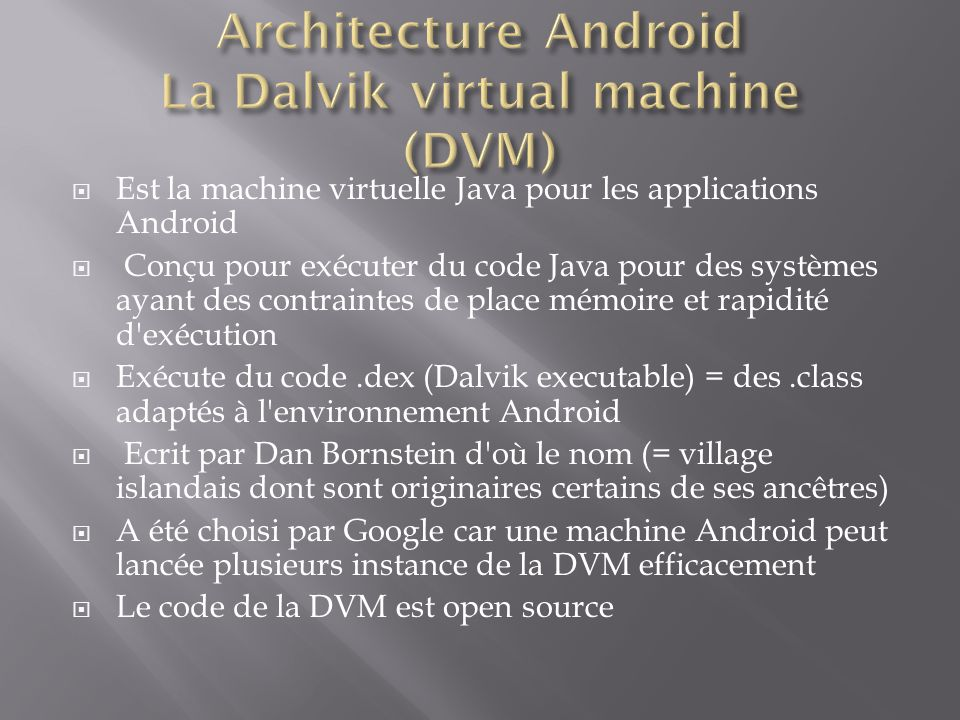 Architecture Android La Dalvik virtual machine (DVM)